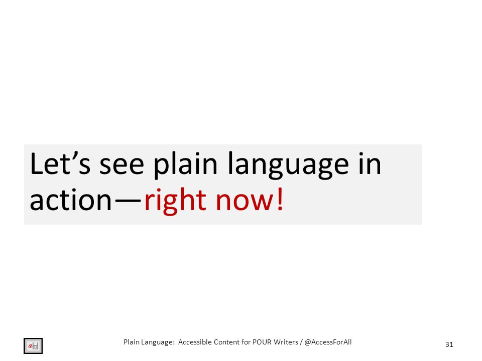 Let's see plain language in action—right now.