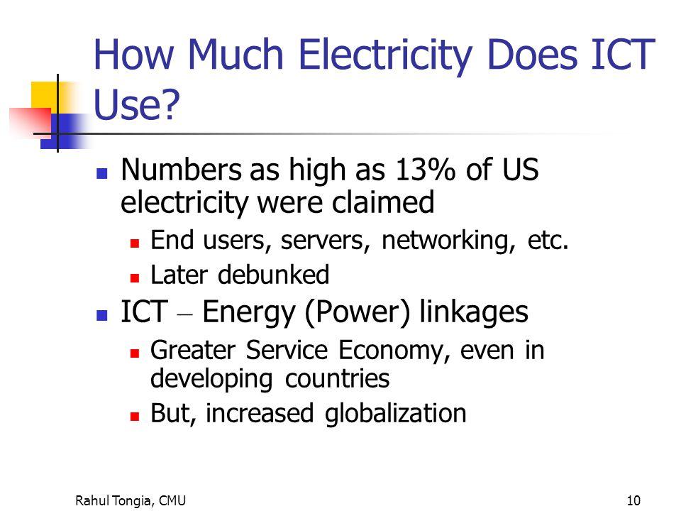 Rahul Tongia, CMU10 How Much Electricity Does ICT Use.