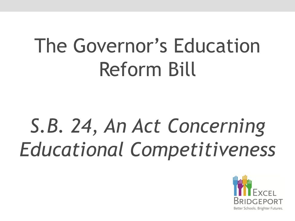 The Governor's Education Reform Bill S.B. 24, An Act Concerning Educational Competitiveness