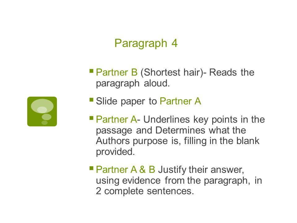 Paragraph 4  Partner B (Shortest hair)- Reads the paragraph aloud.