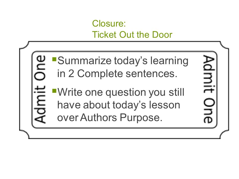 Closure: Ticket Out the Door  Summarize today's learning in 2 Complete sentences.