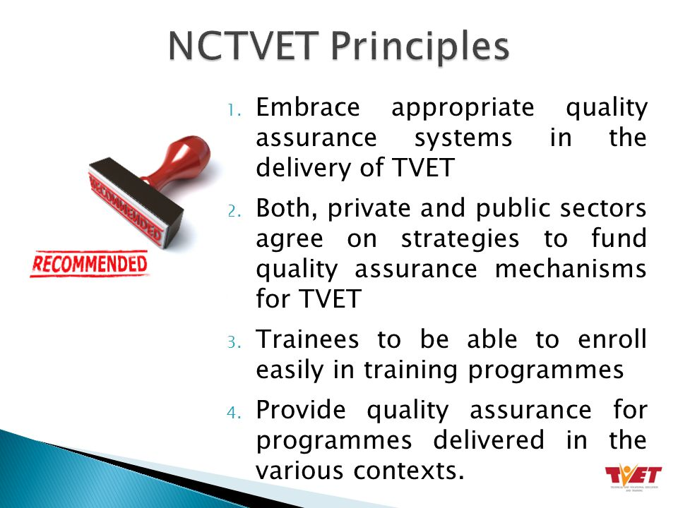 1. Embrace appropriate quality assurance systems in the delivery of TVET 2.