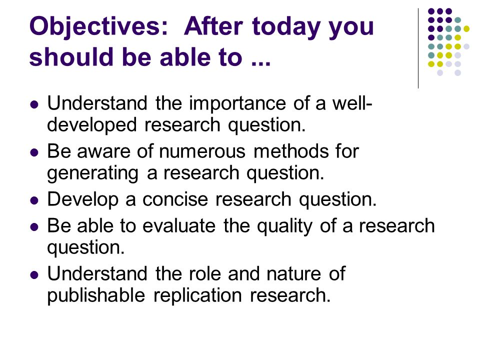 Objectives: After today you should be able to...