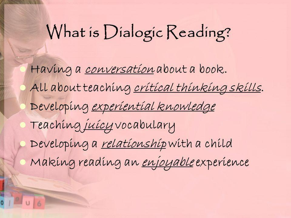 What is Dialogic Reading. Having a conversation about a book.