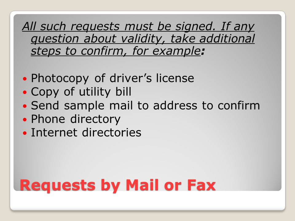 Requests by Mail or Fax All such requests must be signed.