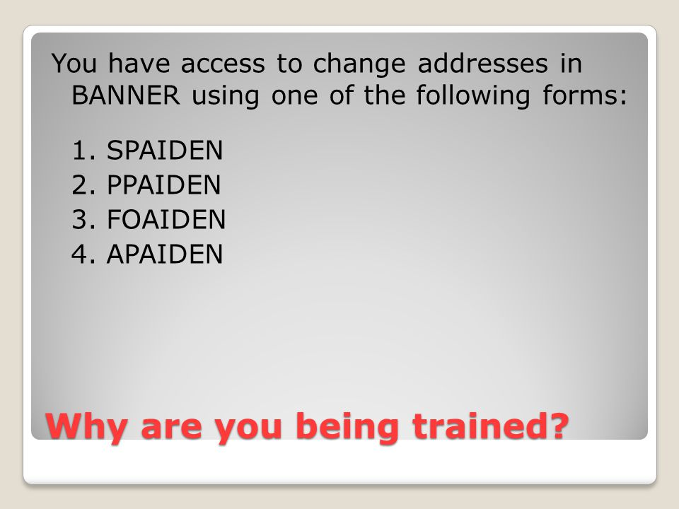 Why are you being trained.