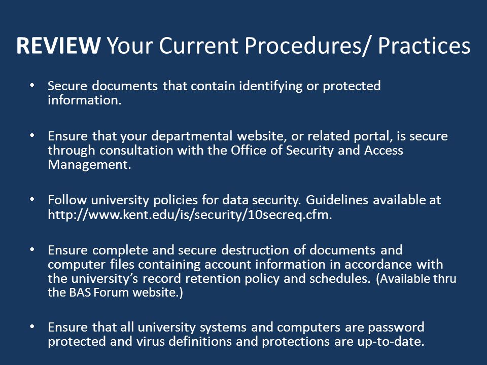 REVIEW Your Current Procedures/ Practices Secure documents that contain identifying or protected information.