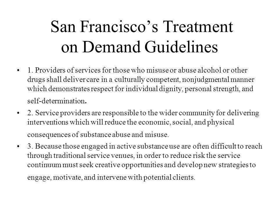 San Francisco's Treatment on Demand Guidelines 1.