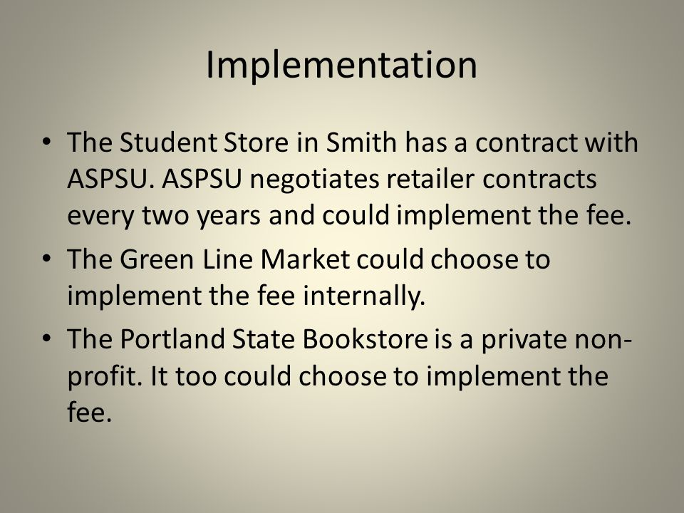 Implementation The Student Store in Smith has a contract with ASPSU.