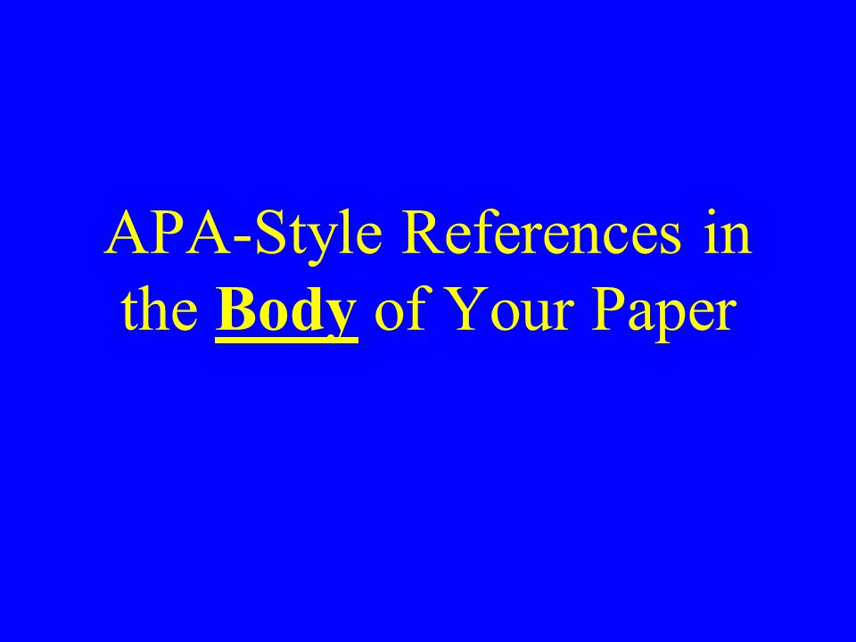 APA-Style References in the Body of Your Paper