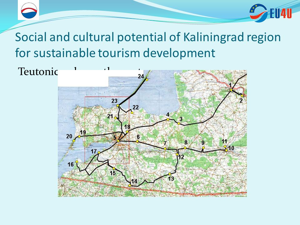 Social and cultural potential of Kaliningrad region for sustainable tourism development Teutonic order castles route