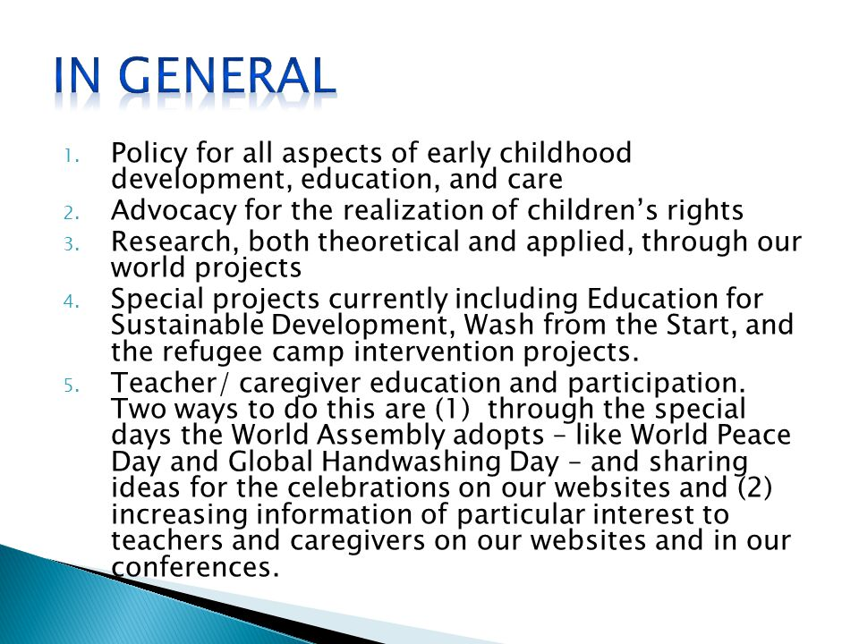 1. Policy for all aspects of early childhood development, education, and care 2.