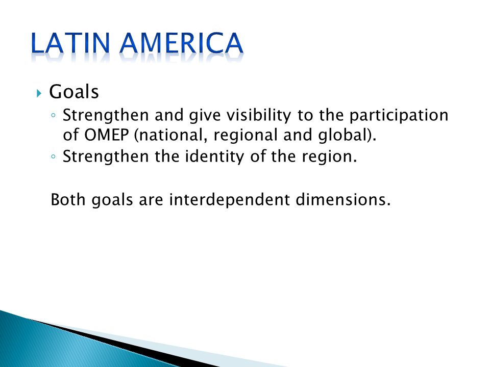 Goals ◦ Strengthen and give visibility to the participation of OMEP (national, regional and global).