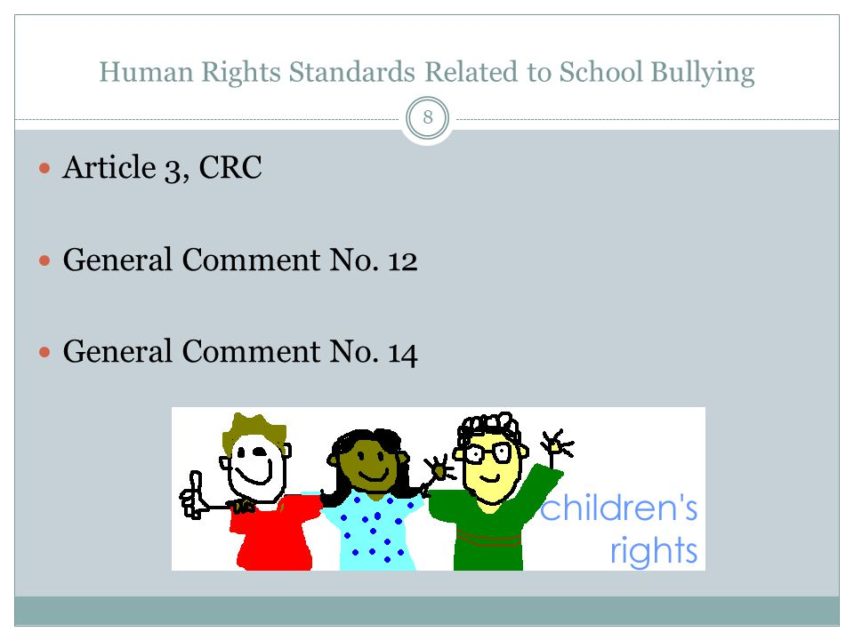 Human Rights Standards Related to School Bullying Article 3, CRC General Comment No.
