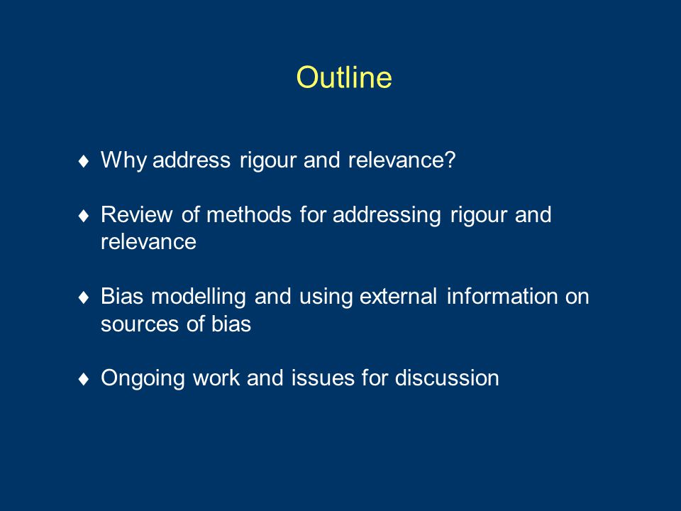Outline  Why address rigour and relevance.