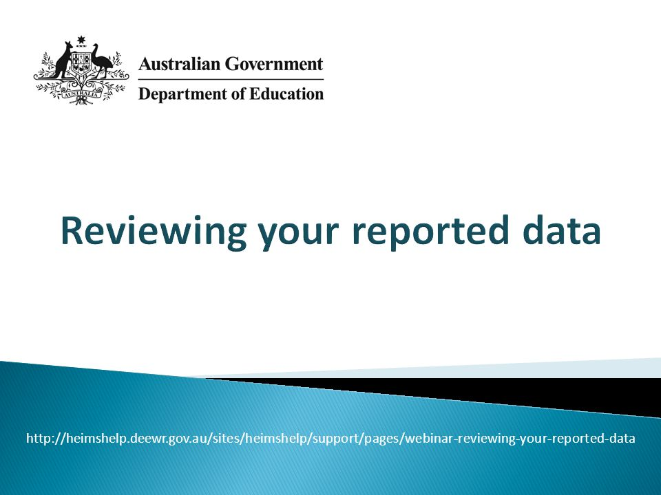 http://heimshelp.deewr.gov.au/sites/heimshelp/support/pages/webinar-reviewing-your-reported-data