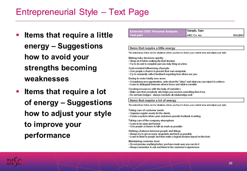 20 Entrepreneurial Style – Text Page  Items that require a little energy – Suggestions how to avoid your strengths becoming weaknesses  Items that require a lot of energy – Suggestions how to adjust your style to improve your performance