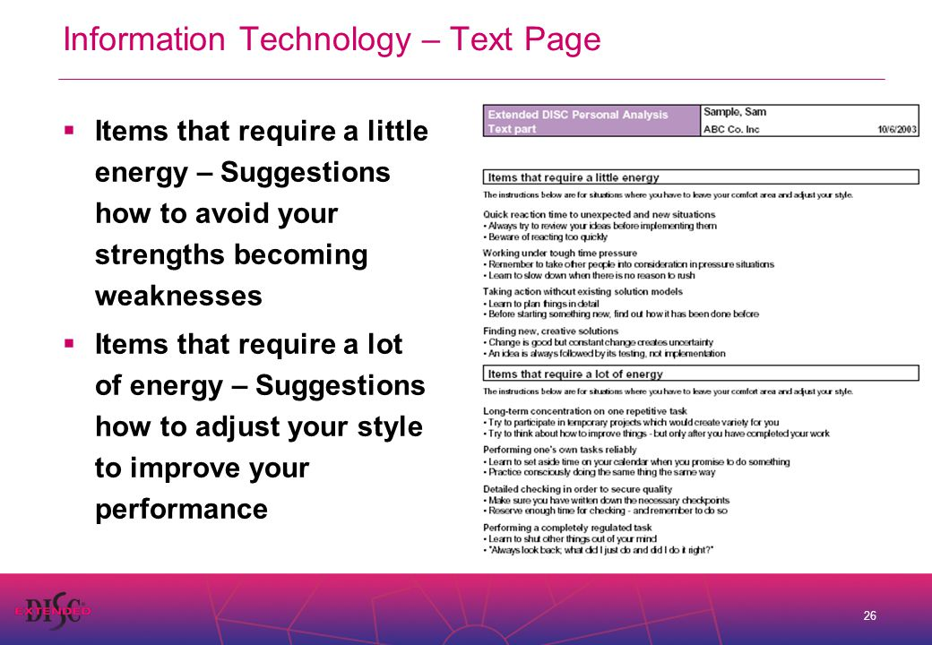 26 Information Technology – Text Page  Items that require a little energy – Suggestions how to avoid your strengths becoming weaknesses  Items that require a lot of energy – Suggestions how to adjust your style to improve your performance