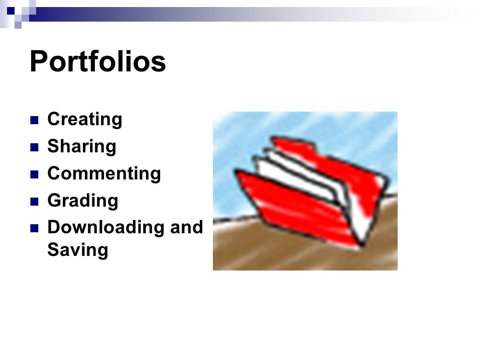 Portfolios Creating Sharing Commenting Grading Downloading and Saving