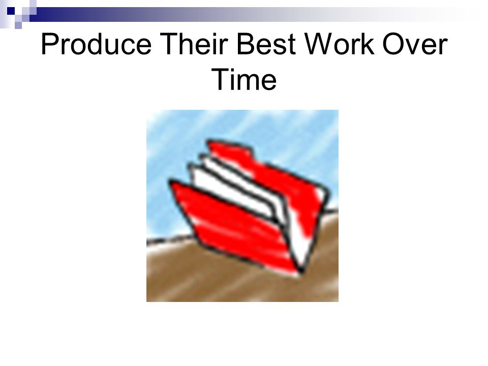 Produce Their Best Work Over Time