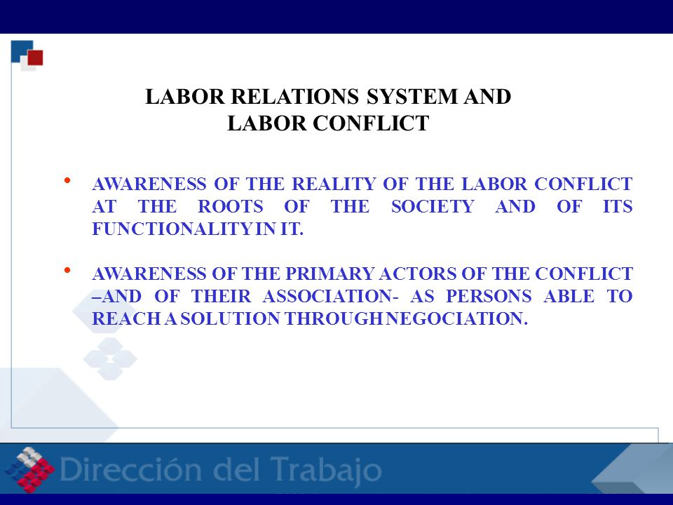  AWARENESS OF THE REALITY OF THE LABOR CONFLICT AT THE ROOTS OF THE SOCIETY AND OF ITS FUNCTIONALITY IN IT.
