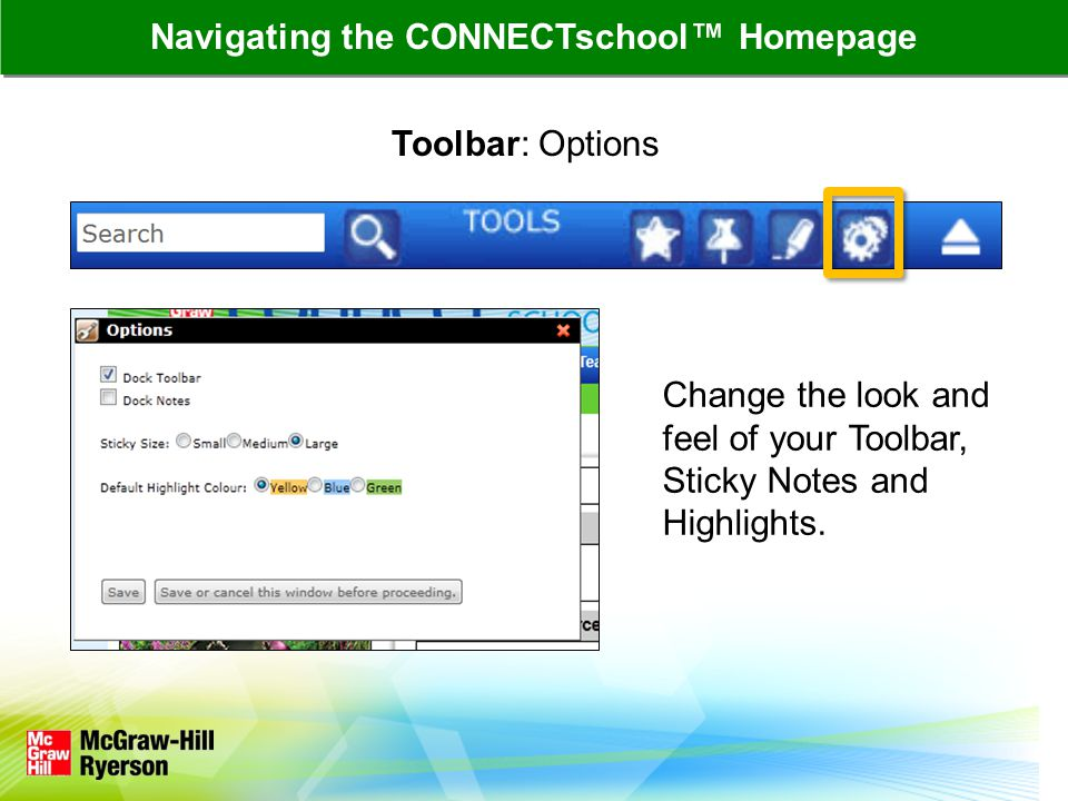 Toolbar: Options Change the look and feel of your Toolbar, Sticky Notes and Highlights.