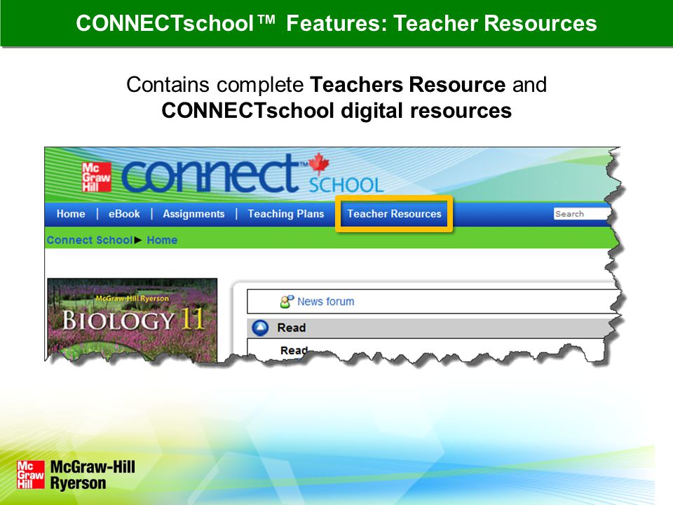 Contains complete Teachers Resource and CONNECTschool digital resources CONNECTschool™ Features: Teacher Resources