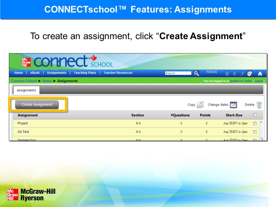 To create an assignment, click Create Assignment CONNECTschool™ Features: Assignments