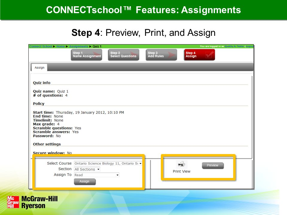 Step 4: Preview, Print, and Assign CONNECTschool™ Features: Assignments