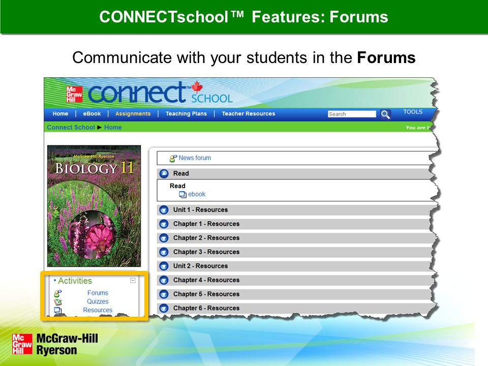 Communicate with your students in the Forums CONNECTschool™ Features: Forums