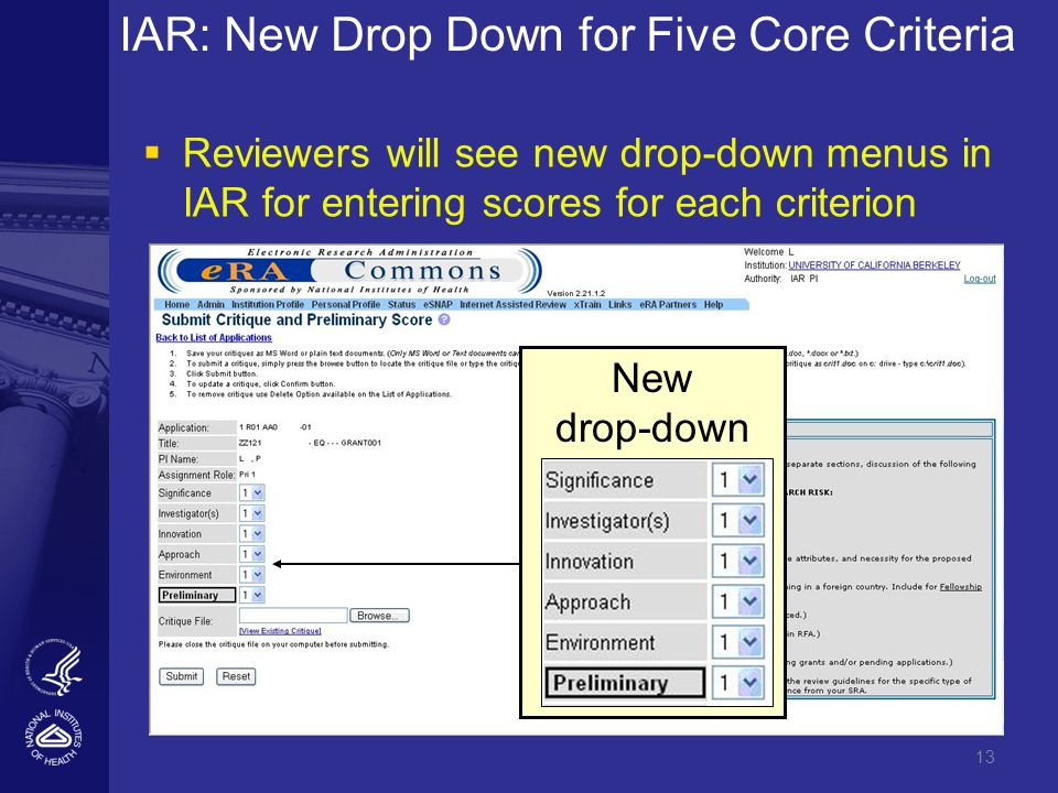 13 IAR: New Drop Down for Five Core Criteria   Reviewers will see new drop-down menus in IAR for entering scores for each criterion New drop-down