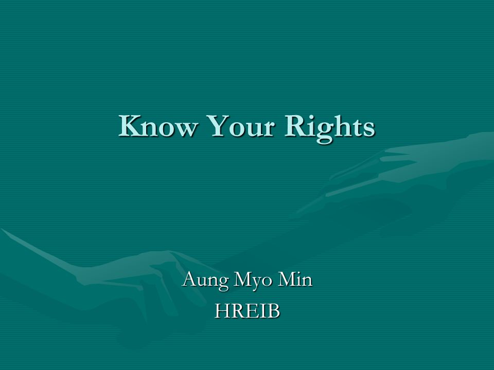 Know Your Rights Aung Myo Min HREIB