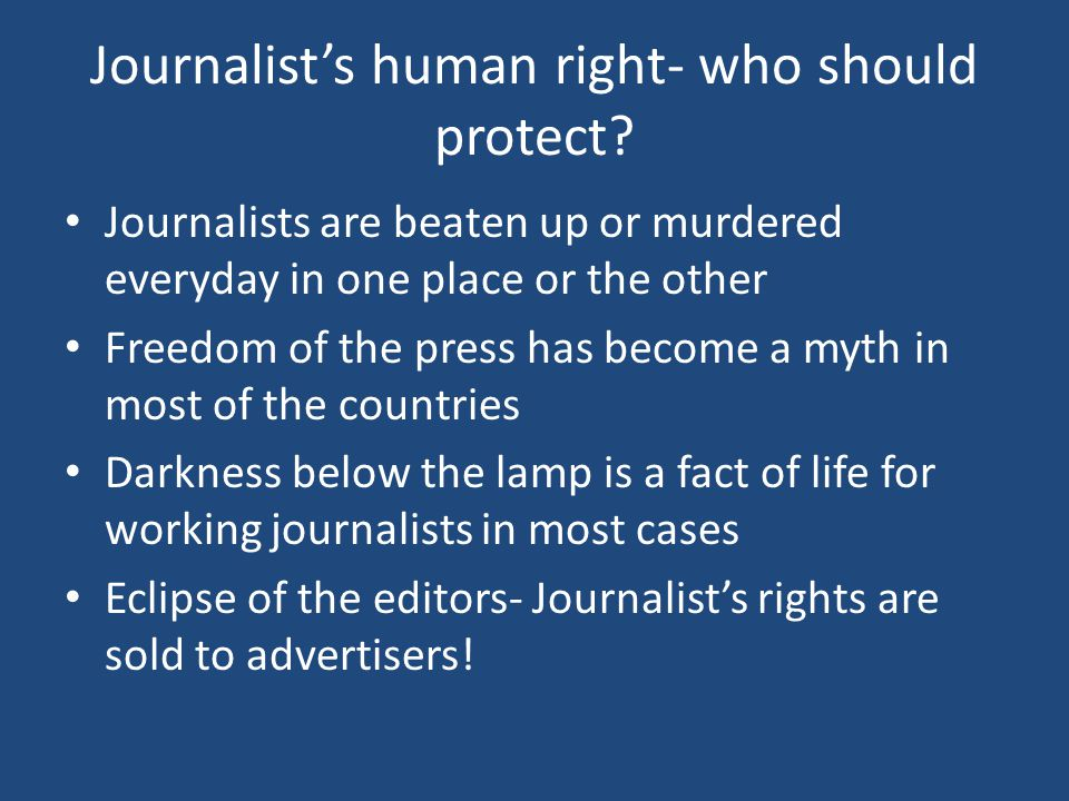 Journalist's human right- who should protect.