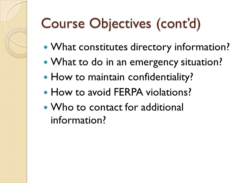 Course Objectives (cont'd) What constitutes directory information.