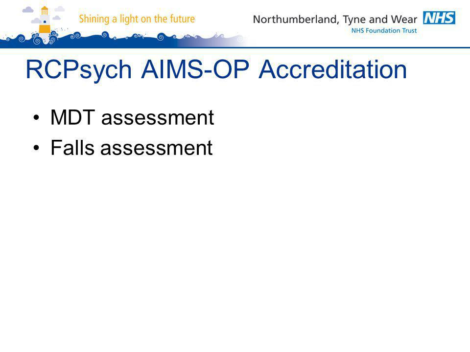 RCPsych AIMS-OP Accreditation MDT assessment Falls assessment