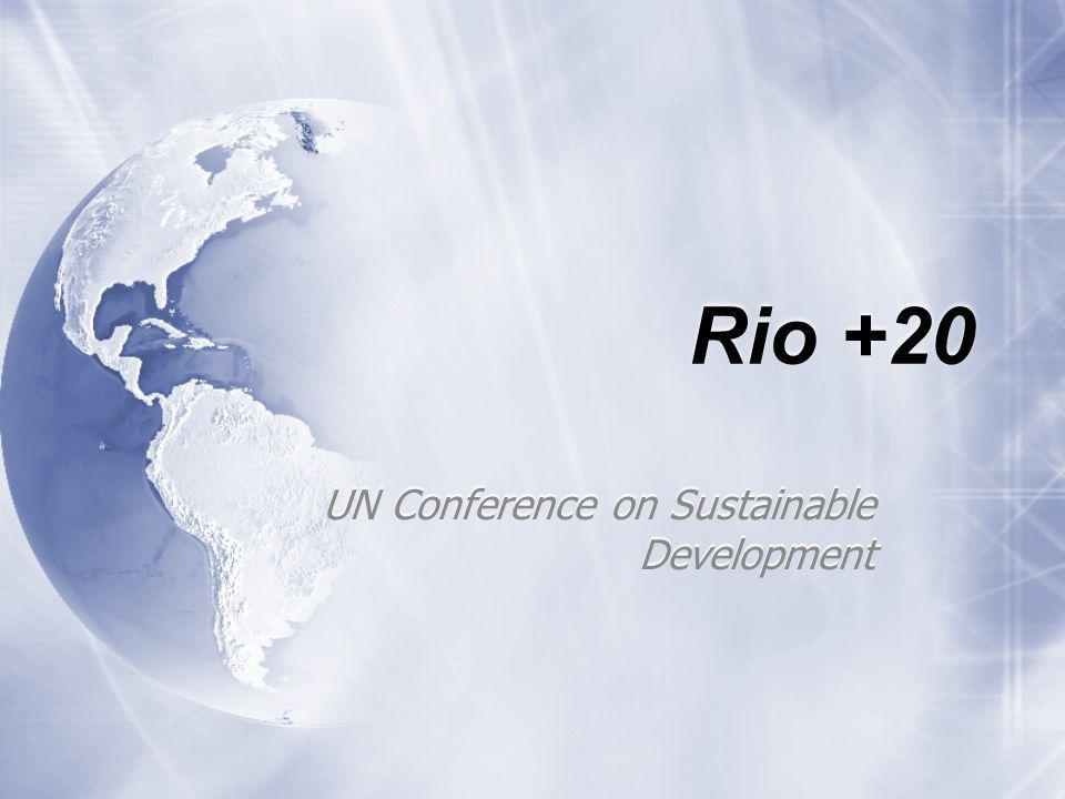 Rio +20 UN Conference on Sustainable Development