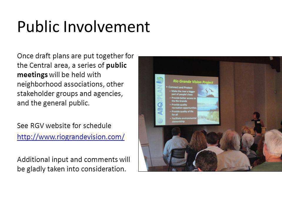 Public Involvement Once draft plans are put together for the Central area, a series of public meetings will be held with neighborhood associations, other stakeholder groups and agencies, and the general public.
