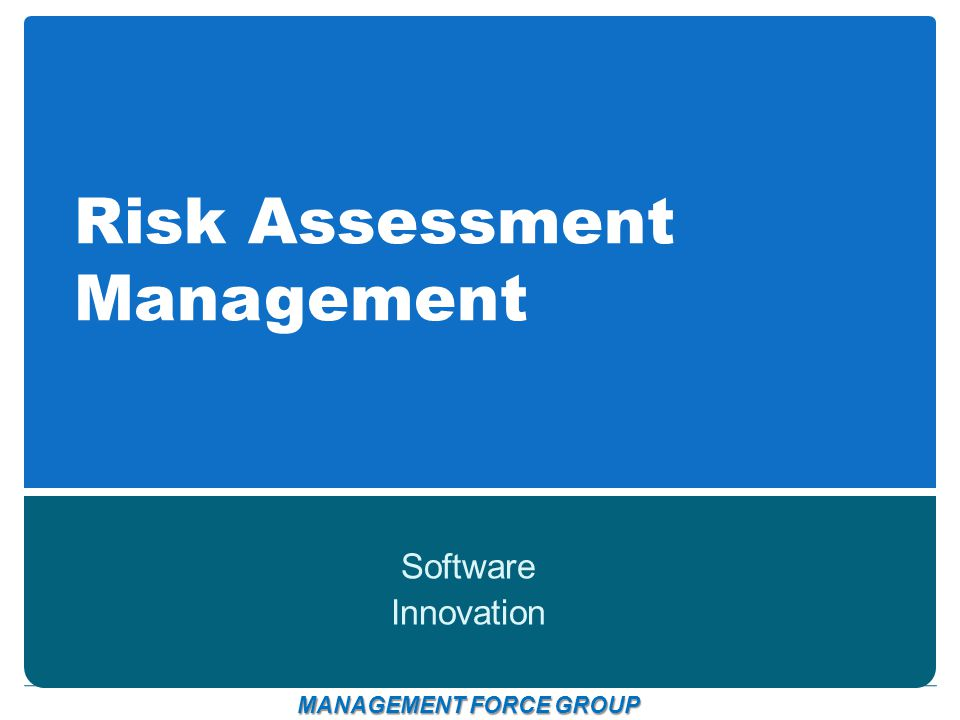 Risk Assessment Management Software Innovation MANAGEMENT FORCE GROUP