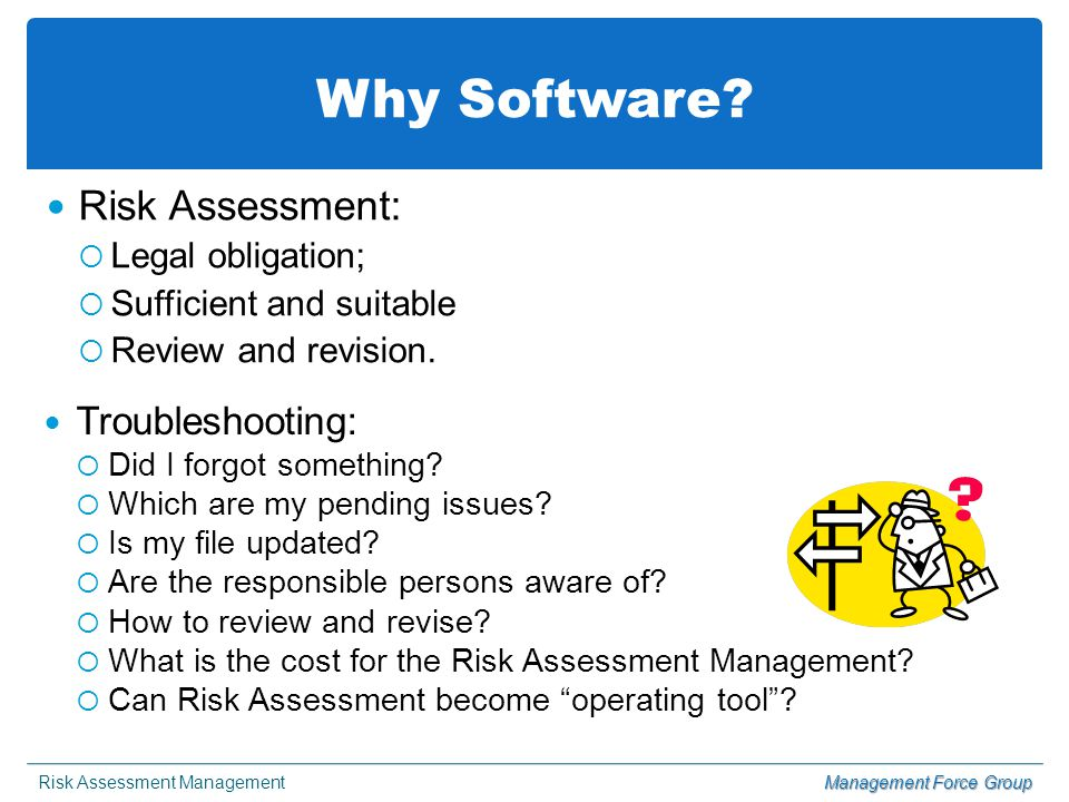 Risk Assessment ManagementManagement Force Group Why Software.