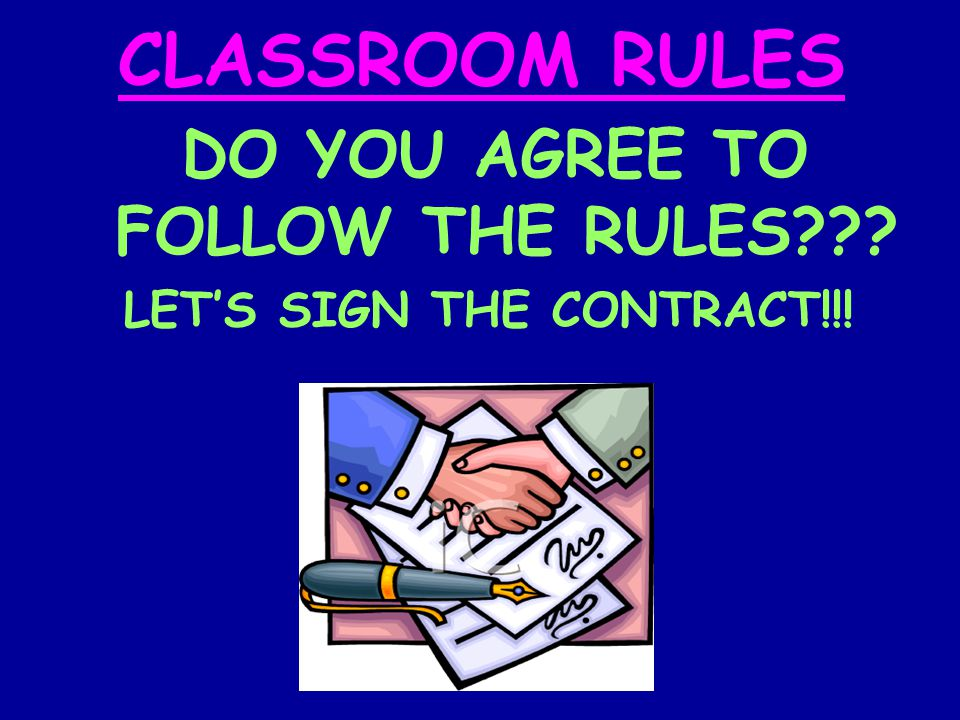 CLASSROOM RULES DO YOU AGREE TO FOLLOW THE RULES LET'S SIGN THE CONTRACT!!!