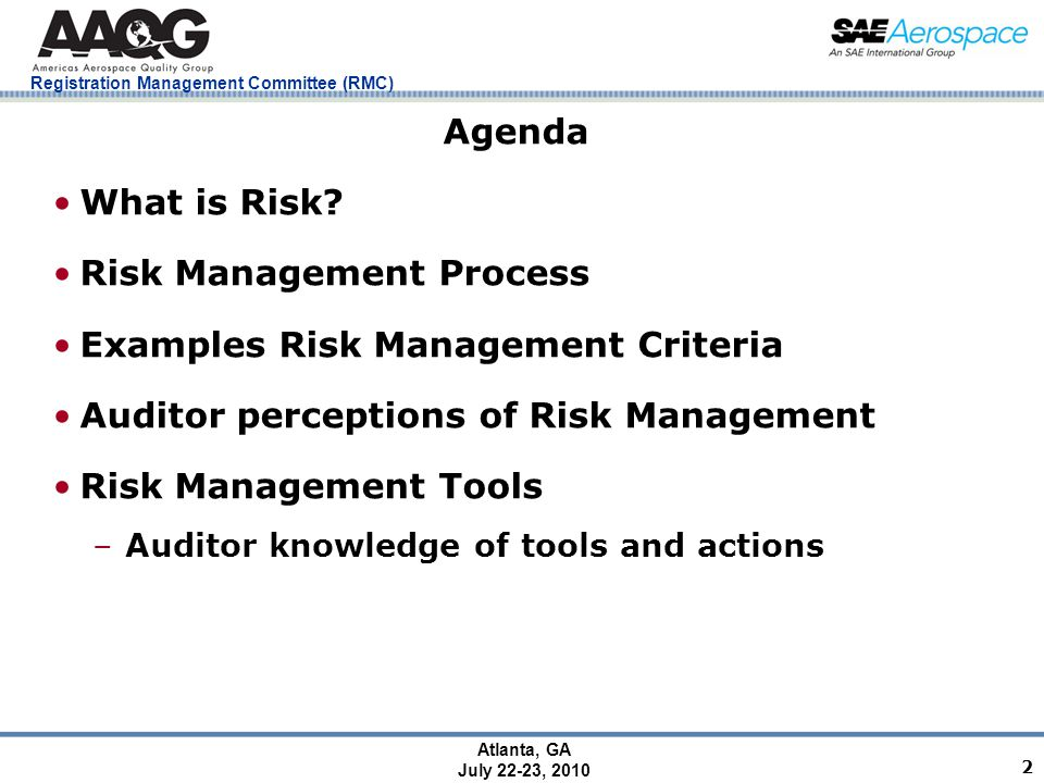 Registration Management Committee (RMC) Atlanta, GA July 22-23, 2010 2 Agenda What is Risk.