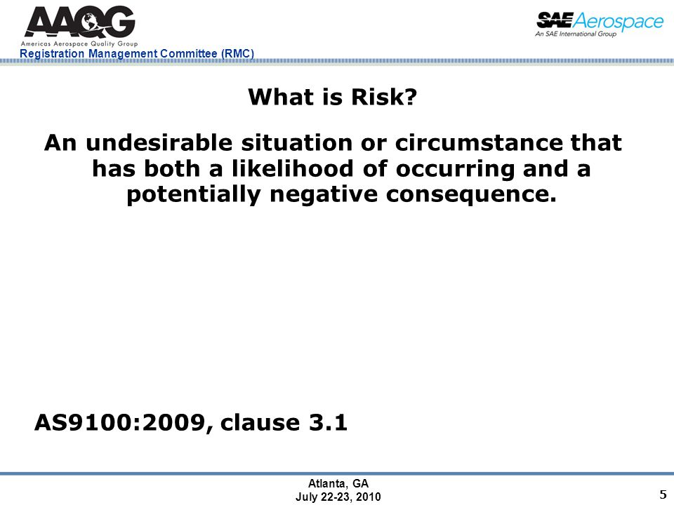 Registration Management Committee (RMC) Atlanta, GA July 22-23, 2010 5 What is Risk.