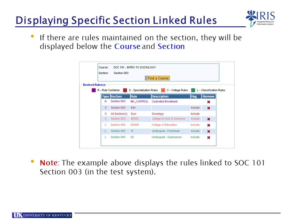 Displaying Specific Section Linked Rules If there are rules maintained on the section, they will be displayed below the Course and Section Note: The example above displays the rules linked to SOC 101 Section 003 (in the test system).