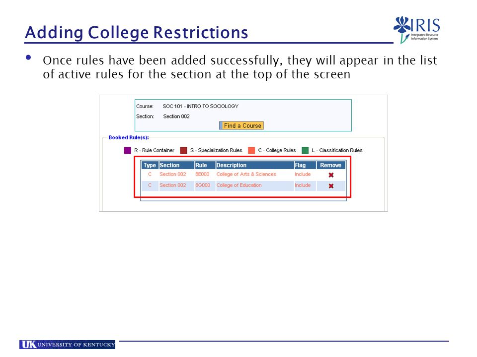 Adding College Restrictions Once rules have been added successfully, they will appear in the list of active rules for the section at the top of the screen