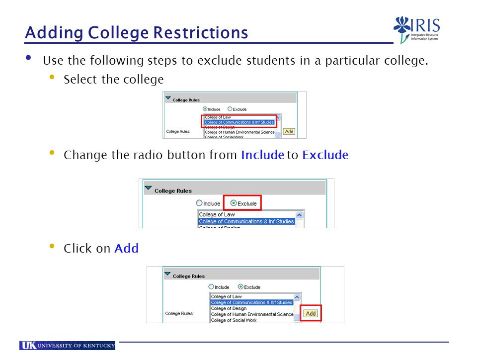 Adding College Restrictions Use the following steps to exclude students in a particular college.