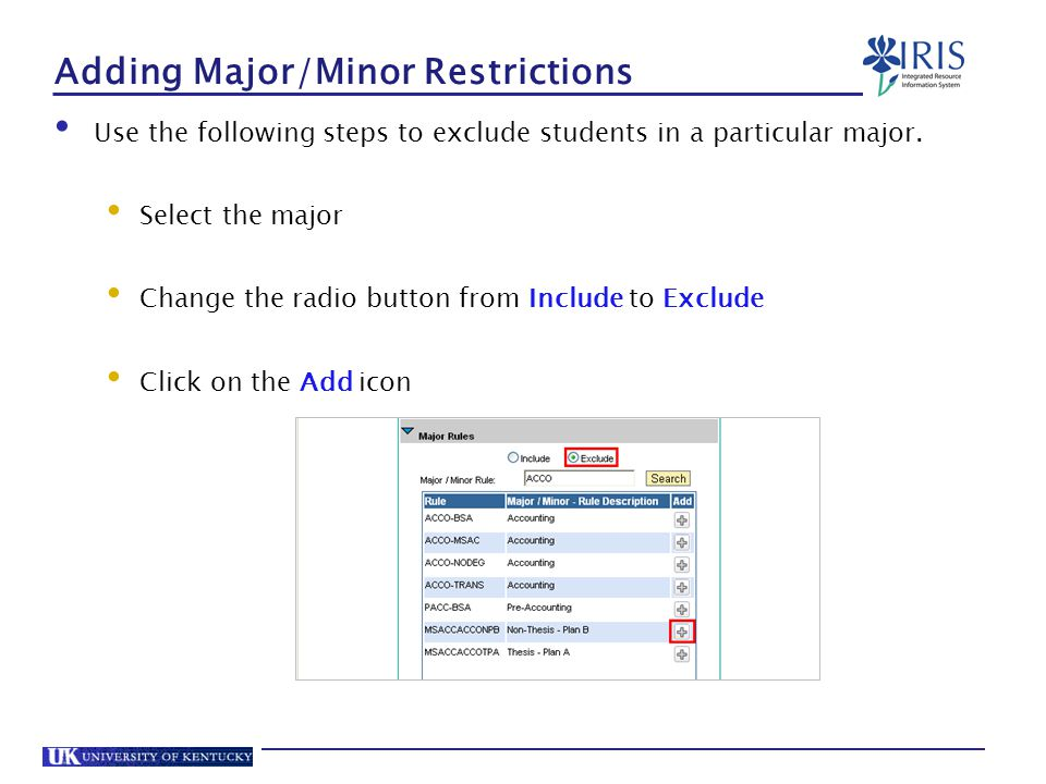Adding Major/Minor Restrictions Use the following steps to exclude students in a particular major.