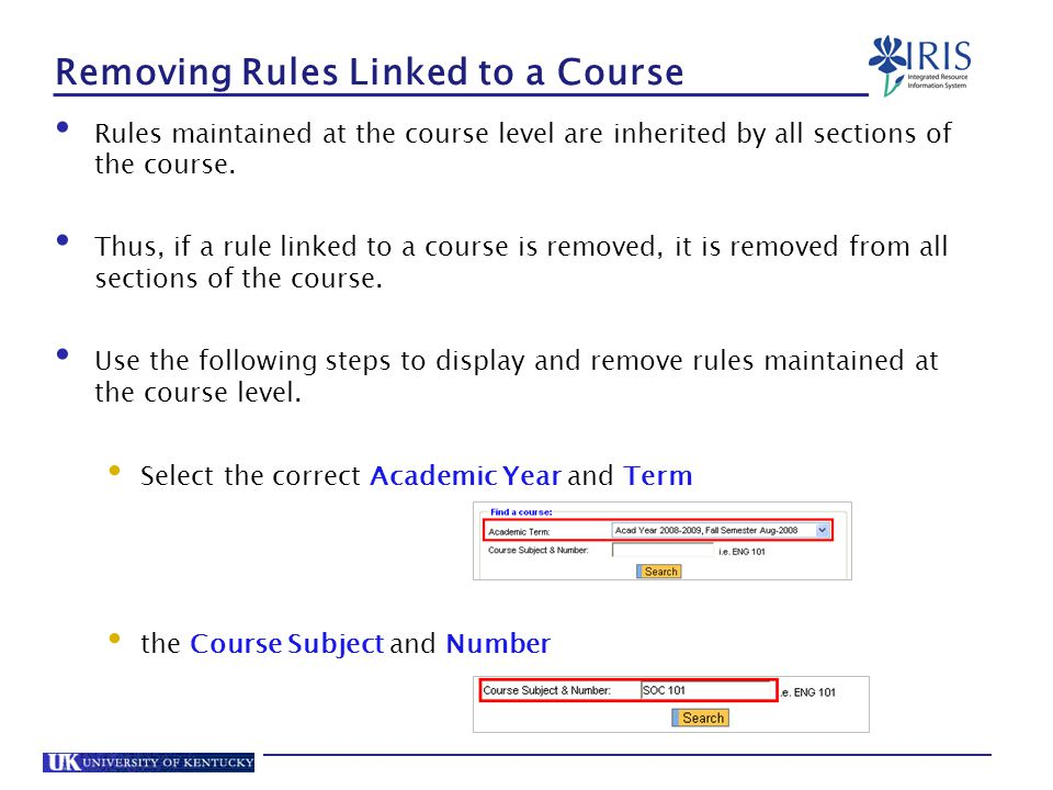 Removing Rules Linked to a Course Rules maintained at the course level are inherited by all sections of the course.
