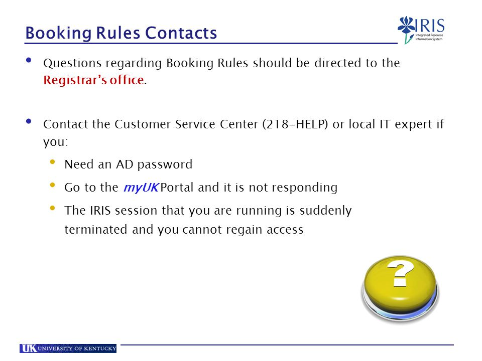 Booking Rules Contacts Questions regarding Booking Rules should be directed to the Registrar's office.