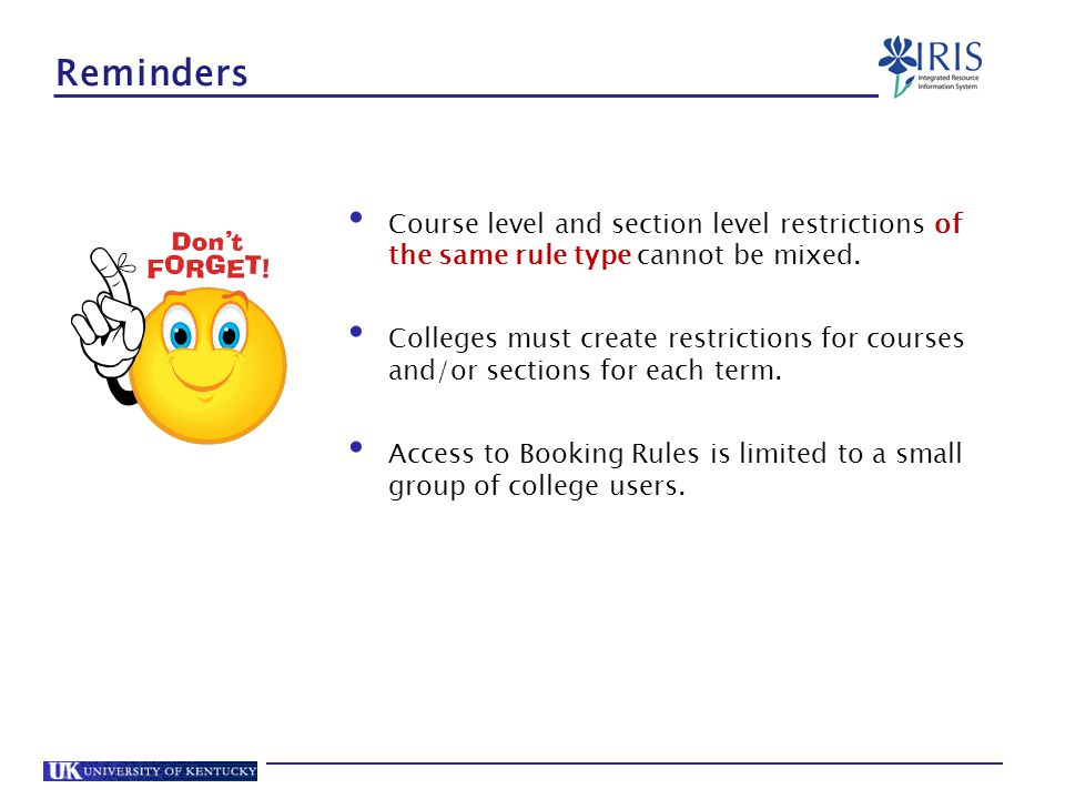 Reminders Course level and section level restrictions of the same rule type cannot be mixed.