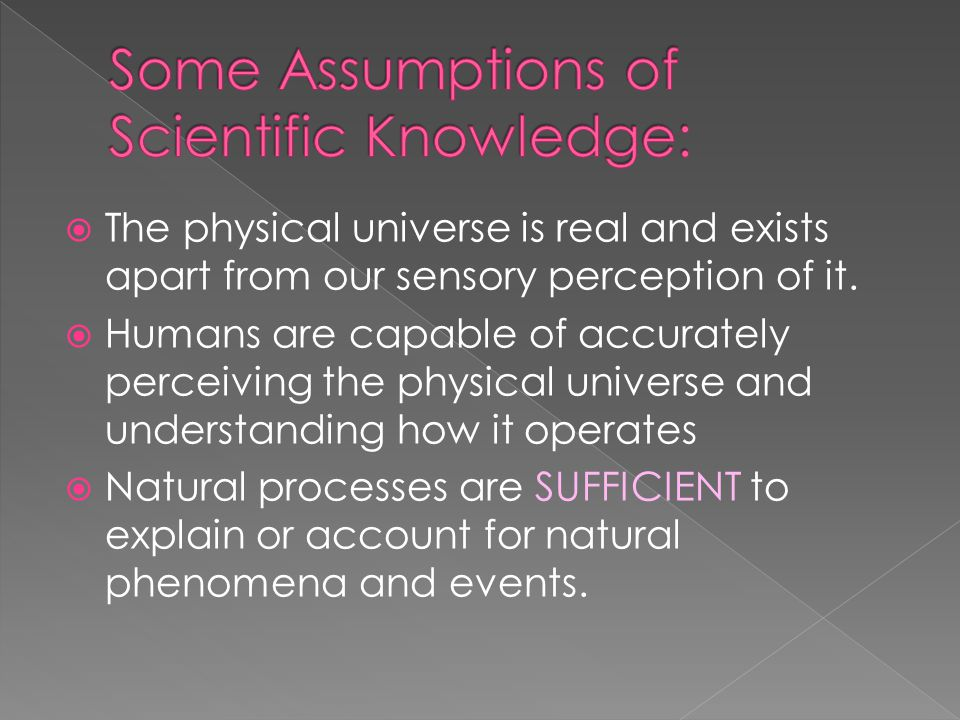  The physical universe is real and exists apart from our sensory perception of it.